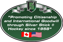Promoting Citizenship and International Goodwill through Silver Stick® Hockey since 1958